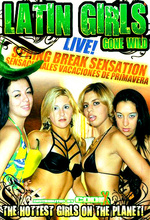 latin girls gone wild spring break sexsation