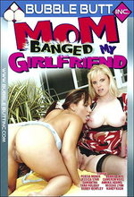 mom banged my girlfriend